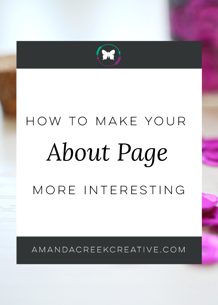 Glam It Up: How To Make Your 'About Me' Page More Interesting | http://www.amandacreekcreative.com/glam-up-about-page/