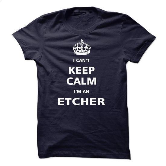 I am an Etcher - #vintage sweatshirt #sweater. ORDER NOW => https://www.sunfrog.com/LifeStyle/I-am-an-Etcher-16693853-Guys.html?68278