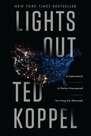 Lights Out By Ted Koppel 9780553419986 Penguinrandomhouse Com Books Resenas De Libros Kidd S A