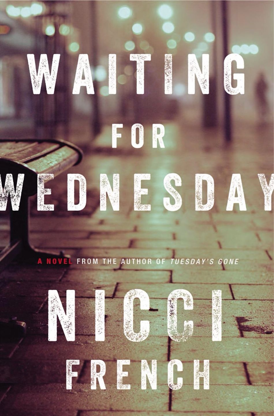 WAITING FOR WEDNESDAY by Nicci French is a gripping third