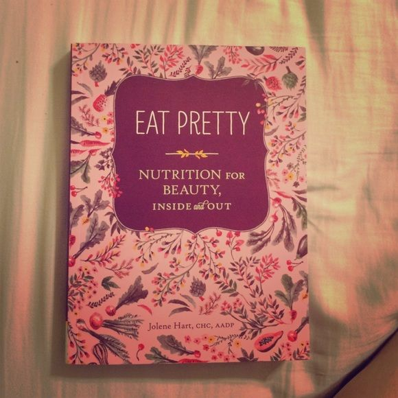 Eat Pretty book Eat Pretty: Nutrition for Beauty, Inside and Out by Jolene Hart, CHC, AADP           Book about why eating healthy leads to beautiful skin and health, has a few recipes in it. Francesca's Collections Other