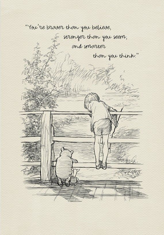 You are braver than you believe - Winnie the Pooh