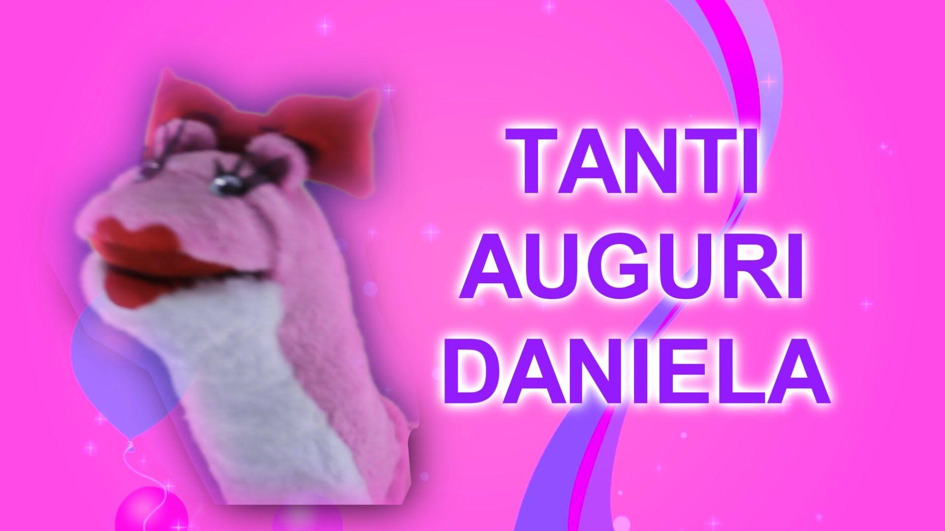 Tanti Auguri Daniela Auguri Di Buon Compleanno Buon Compleanno
