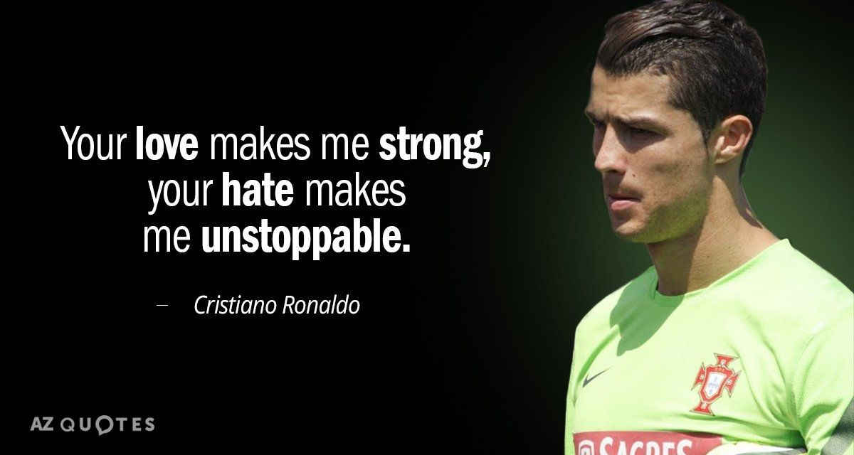 Cristiano Ronaldo Quote Your Love Makes Me Strong Your Ronaldo Quotes Cristiano Ronaldo Quotes Inspirational Soccer Quotes