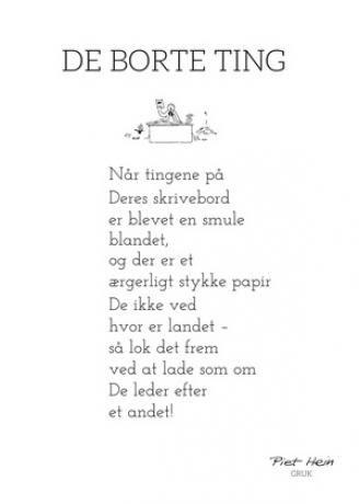 Piet Hein Gruk 50x70 De Borte Ting Jokes Citater Inspirerende Citater Livets Sandheder