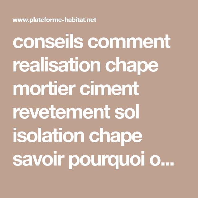 Conseils Comment Realisation Chape Mortier Ciment Revetement Sol