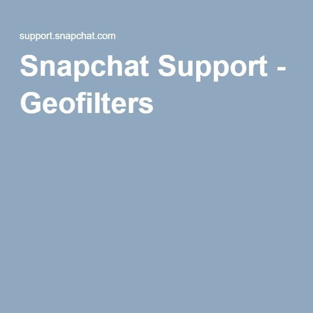 Snapchat Support - Geofilters