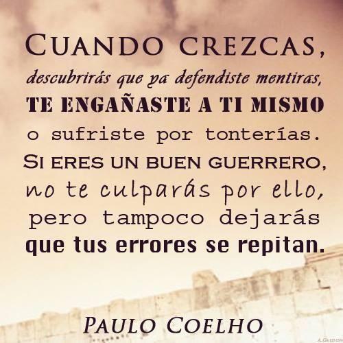 Cuando crezcas, descubrirás que... - @Paulo Fernandes Fernandes Fernandes Fernandes Fernandes Coelho   http://www.comunidadcoelho.com  #ComunidadCoelho #PauloCoelho ¿Eres un buen Guerrero?