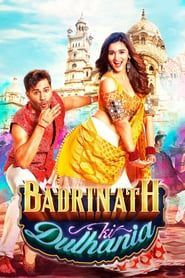 Watch Badrinath Ki Dulhania Full Movie Online  Badrinath is looking for a typica...