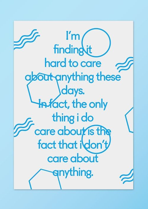 I care about not caring about anything.