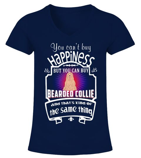 "# Happiness You Can Buy Bearded Collie .  HOW TO ORDER:1. Select the style and color you want2. Click ""Buy it now""3. Select size and quantity4. Enter shipping and billing information5. Done! Simple as that!TIPS: Buy 2 or more to save shipping cost!This is printable if you purchase only one piece. so don't worry, you will get yours.Guaranteed safe and secure checkout via: Paypal 
