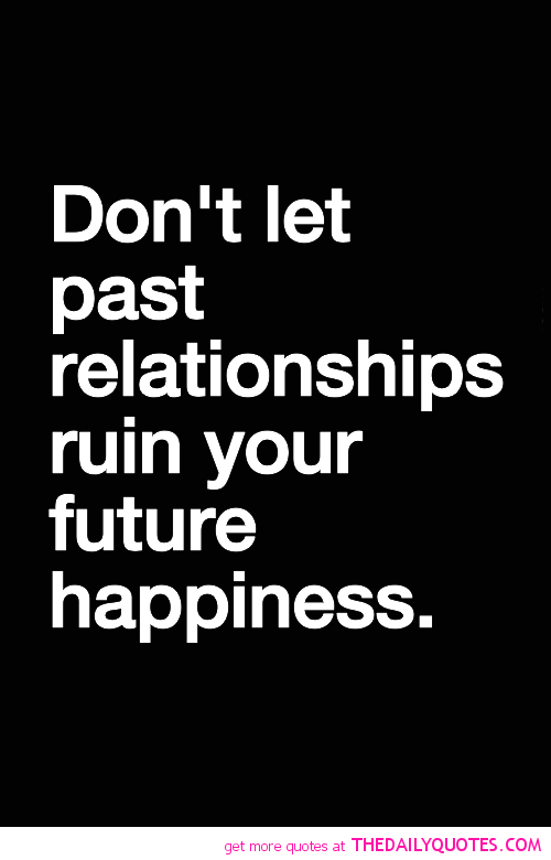 Past Relationship Quotes And Sayings. QuotesGram | Past love ...