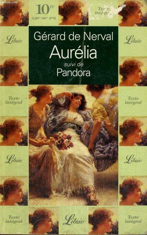 Aurélia / Pandora by Gérard de Nerval
