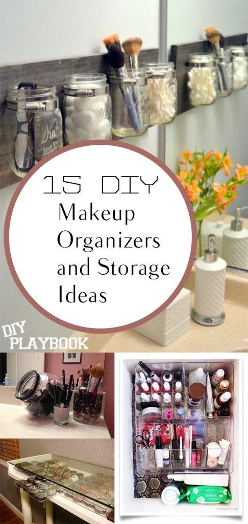 15 Diy Makeup Organizing Ideas And Storage Ideas Diy Makeup Storage Organizers Diy Makeup Storage Makeup Organization Diy