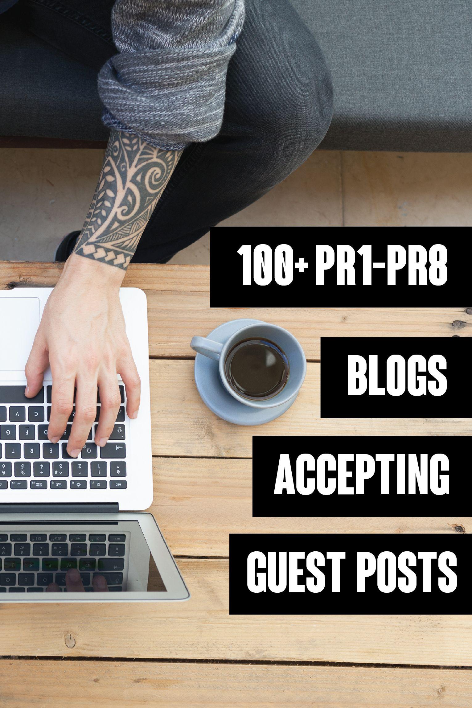 100+ PR1-PR8 Blogs Accepting Guest Posts | Blogging Tips + Tricks