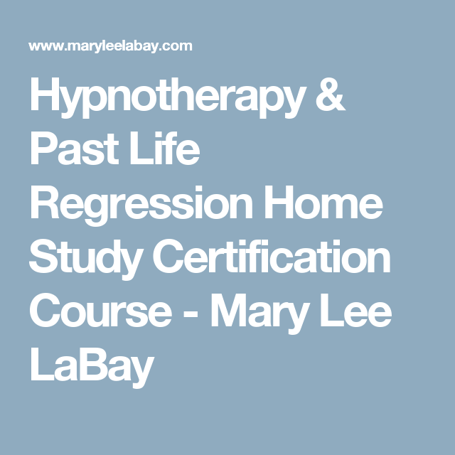 Hypnotherapy & Past Life Regression Home Study Certification Course ...