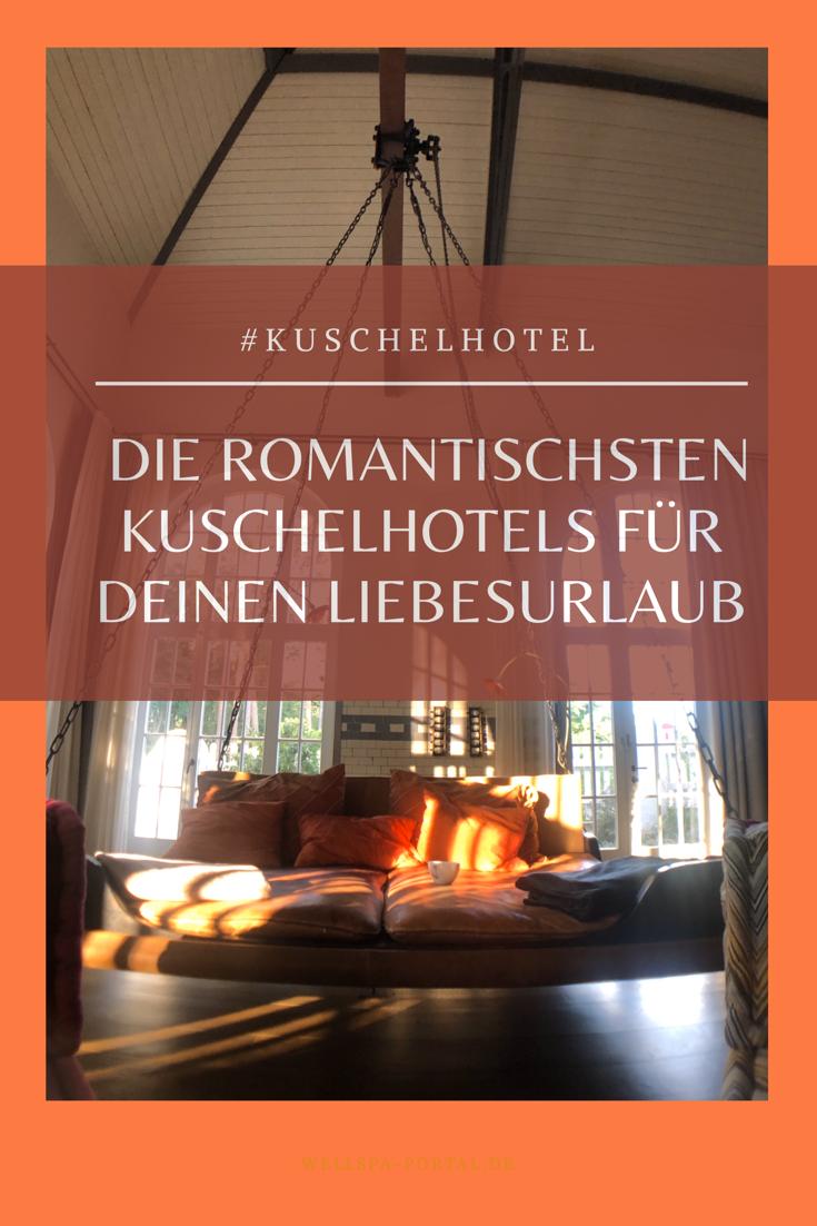 Romantische Hotels Zeit Zu Zweit Im Romantik Kurzurlaub In 2020 Kurzurlaub Urlaub Hotel