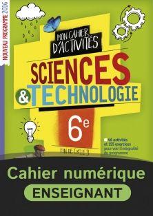 Le Cahier D Activites Sciences Et Technologie 6e Fin De