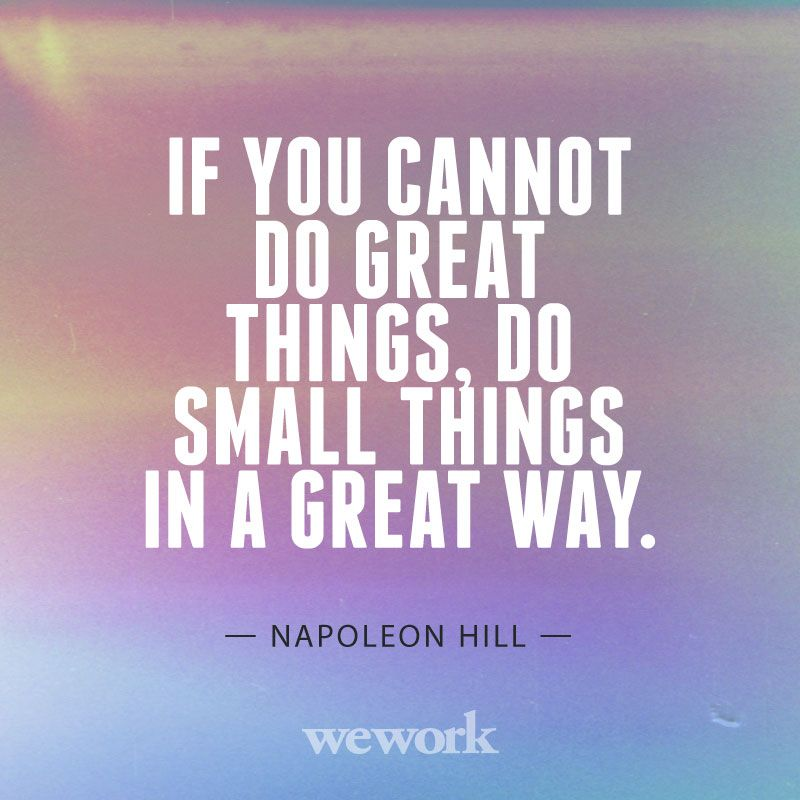 Small Great Things Quote: WeWork Inspirational Quote // Napoleon Hill
