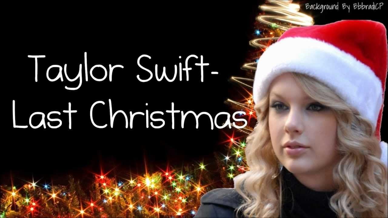 Taylor Swift Last Christmas Lyrics Last Christmas Lyrics Christmas Lyrics Taylor Swift Last Christmas