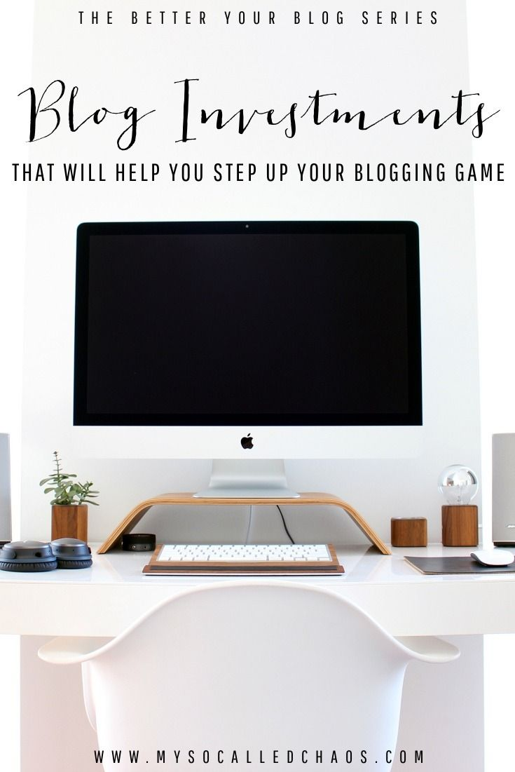 Blog Investments That Will Help You Step Up Your Blogging Game