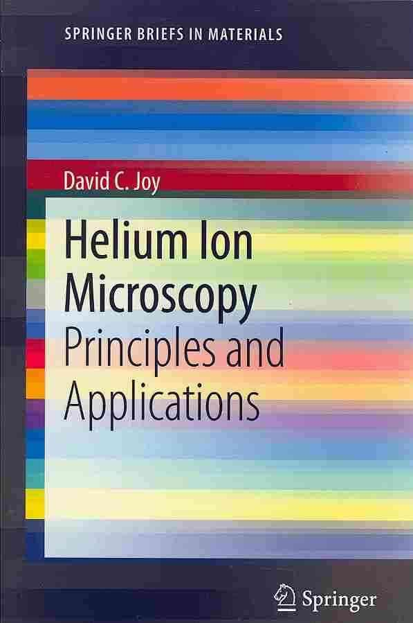 Helium Ion Microscopy: Principles and Applications