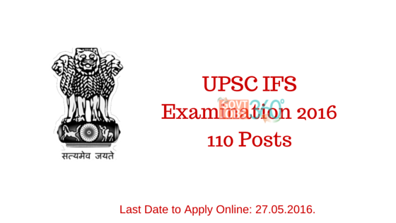 UPSC IFS Examination 2016 – 110 Posts