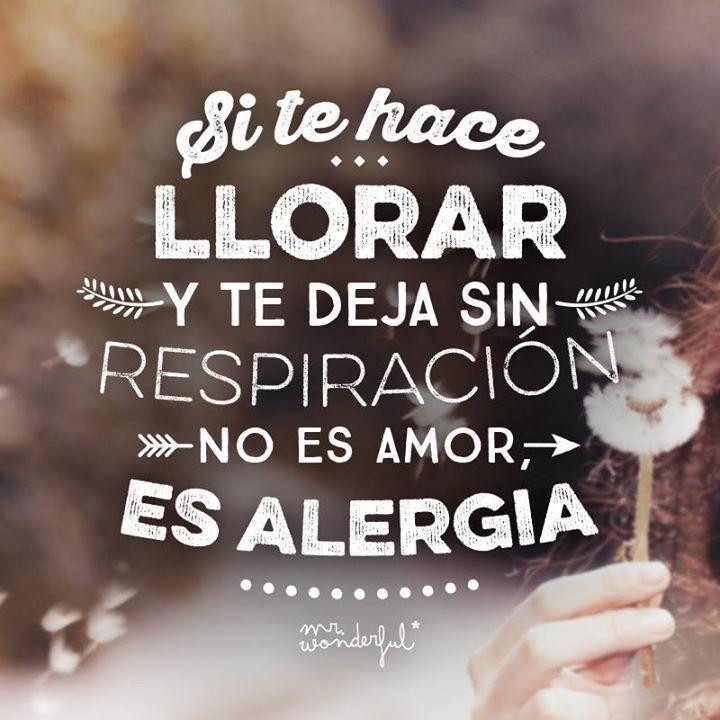 Si Te Hace Llorar Y Te Deja Sin Respiracion No Es Amor Es Alegria