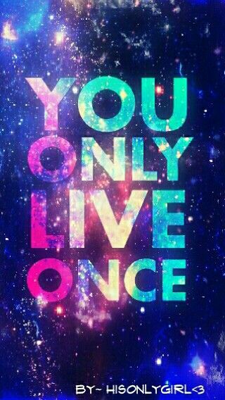 YOU ONLY LIVE ONCE   GALAXY   Cool fonts, Cool wallpaper, Art