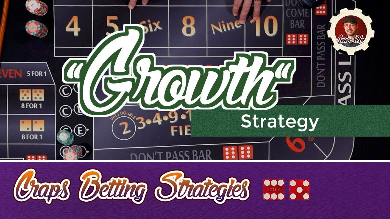 Pin By Wallace Freeman On Gaming Craps Growth Strategy Strategies