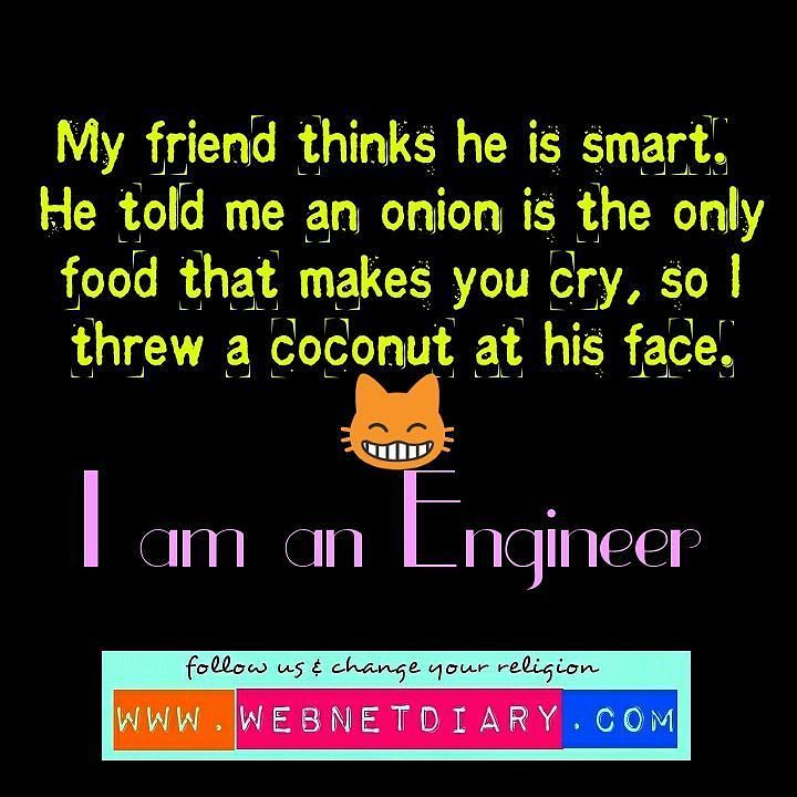 Webnetdiary On Instagram Don T Know The Power Of Engineers Engineering Fact Quote Electrical Electricaleng Nerd Quotes Opinion Quotes Engineering Humor