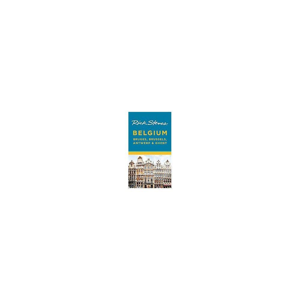 Rick Steves Belgium : Bruges, Brussels, Antwerp & Ghent (Paperback) (Rick Steves & Gene Openshaw)