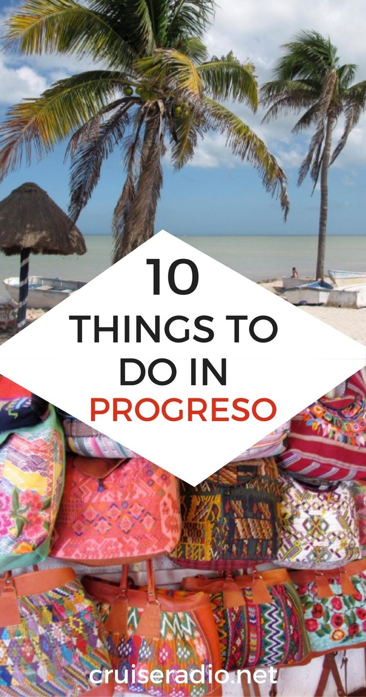 10 Things To Do In Progreso