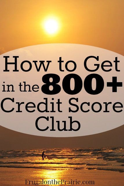 How to get your credit score up to 800
