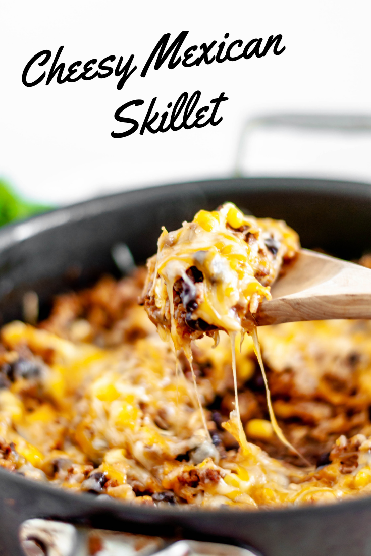 Cheesy Mexican Skillet Recipe In 2020 Ground Beef Casserole Ground Beef Casserole Recipes Ground Beef Recipes