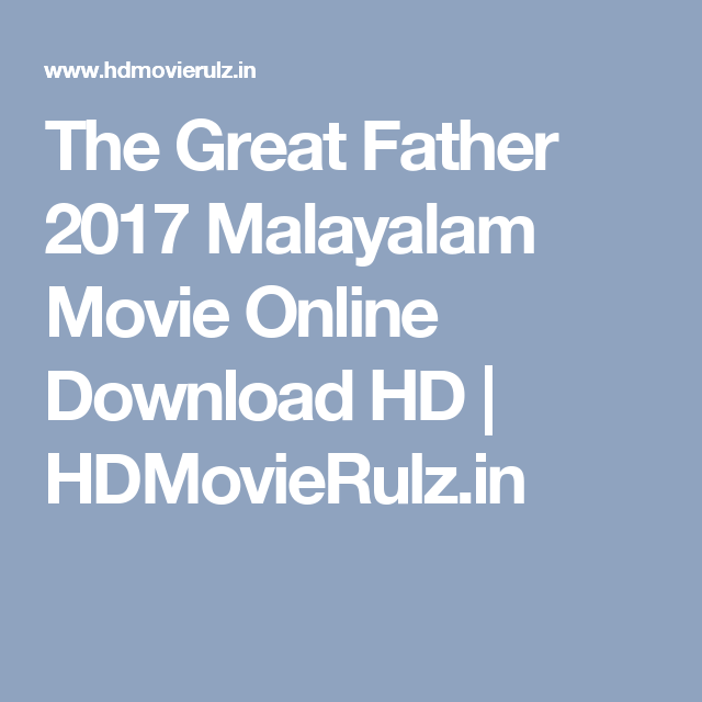 The Great Father 2017 Malayalam Movie Online Download HD