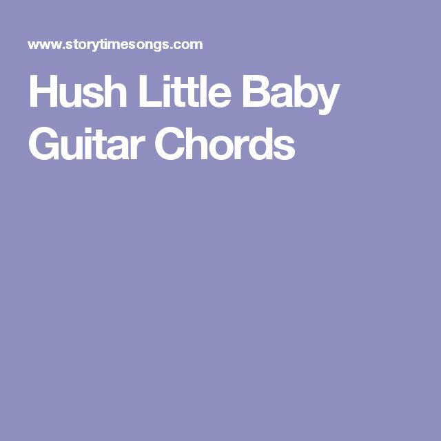 Hush Little Baby Guitar Chords | guitar | Pinterest | Guitar chords ...