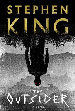 The Outsider, 2018 by Stephen King  Easy read, but gruesome