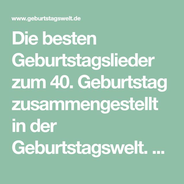 Lieder Zum 40 Geburtstag Geburtstagswelt Geburtstagslieder Geburtstag Lieder Geburtstag