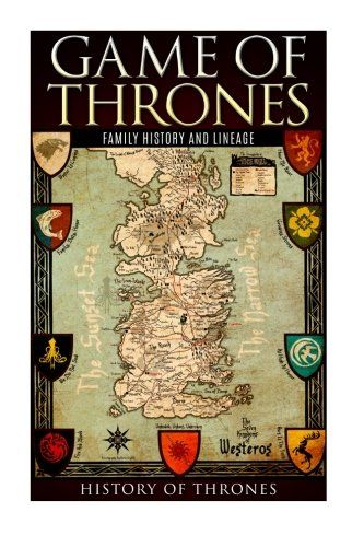 Game of Thrones Family History and Line - http://lowpricebooks.co/2016/09/game-of-thrones-family-history/