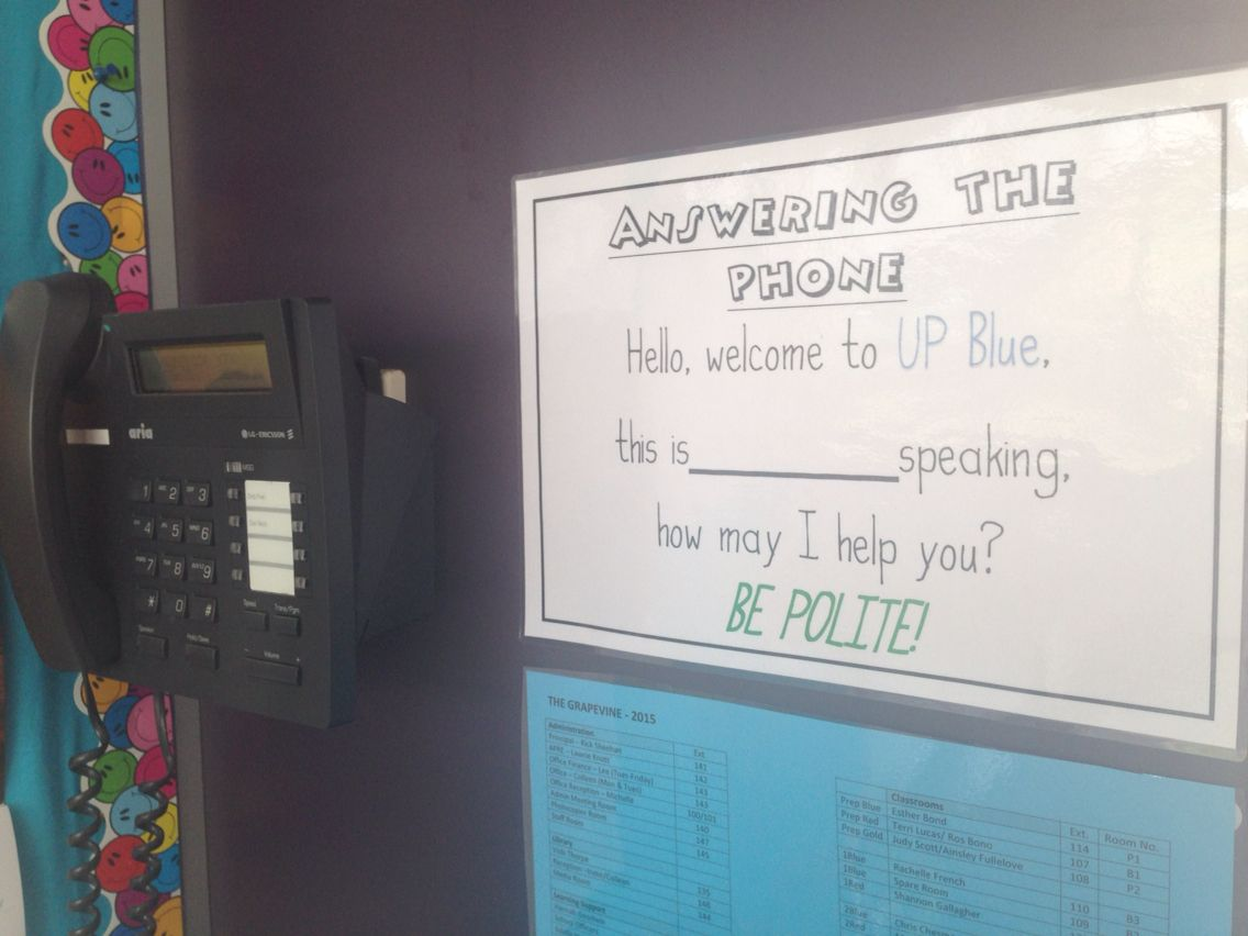 Sign near classroom phone to assist students when answering.