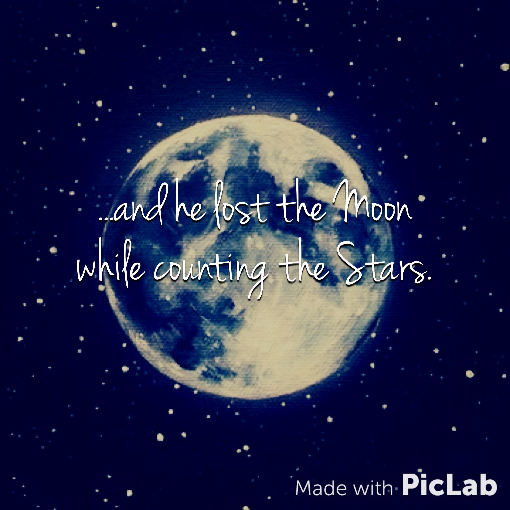 And He Lost The Moon While Counting The Stars Moon Stars Quotes Words Me Quotes Quotes