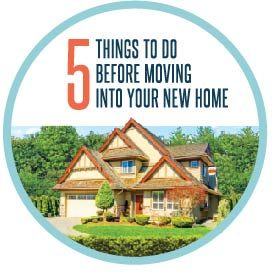 New homeowner tips 5 things you should do before moving - Things to do when moving into a new house ...