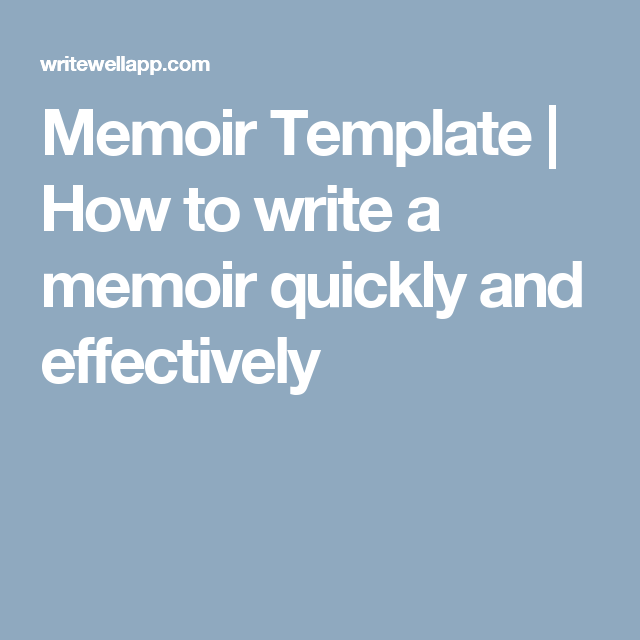 Memoir Template   How to write a memoir quickly and effectively ...