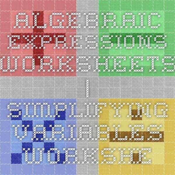 Algebraic Expressions Worksheets Simplifying Variables Worksheets