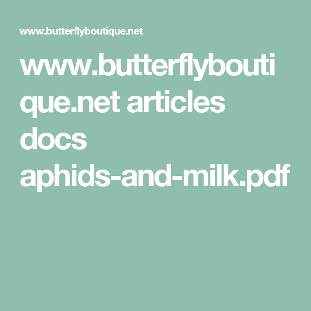 www.butterflyboutique.net articles docs aphids-and-milk.pdf