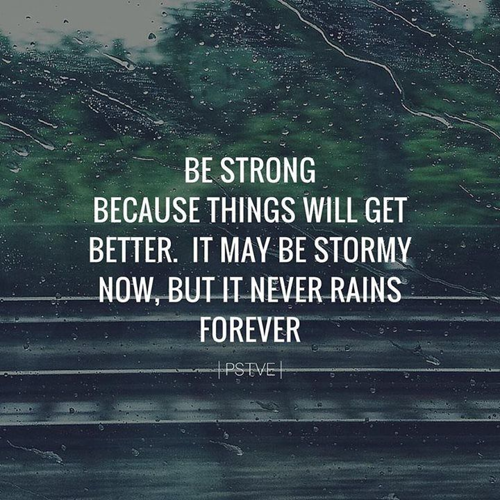 Be Strong Inspirational Quotes: Be Strong Because Things Will Get Better. It May Be Stormy