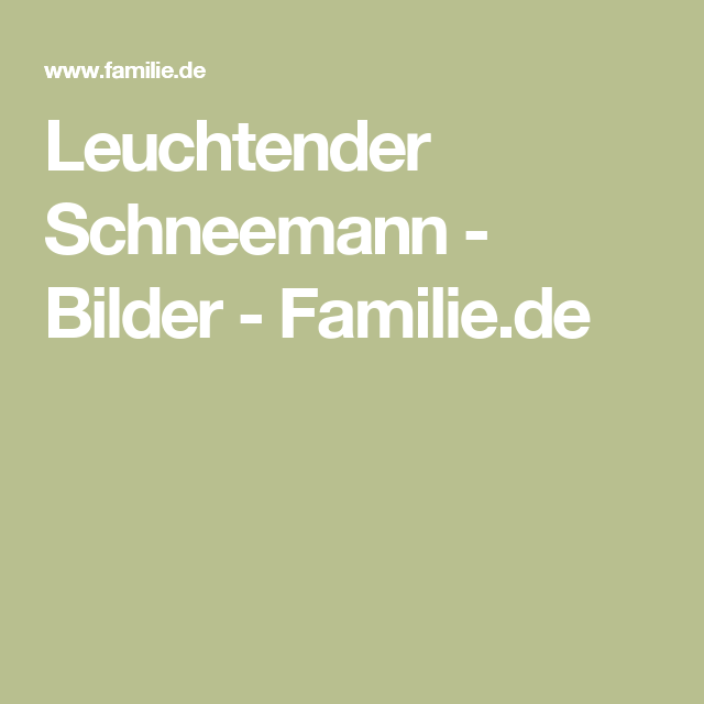 Leuchtender Schneemann - Bilder - Familie.de