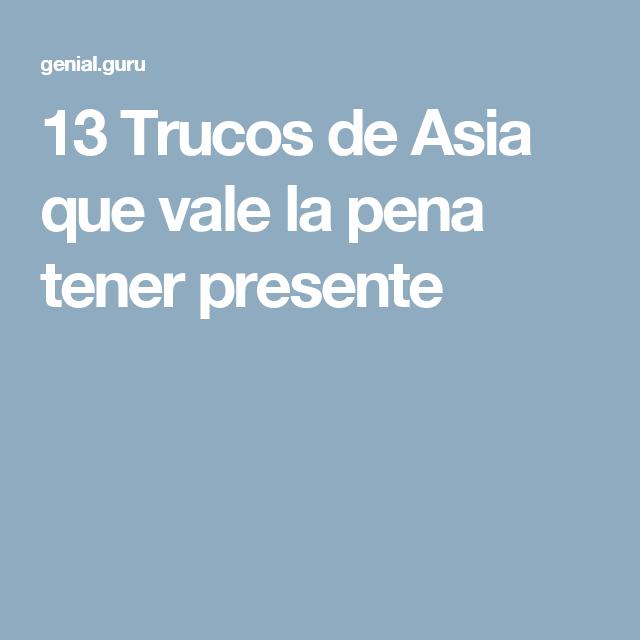 13Trucos deAsia que vale lapena tener presente