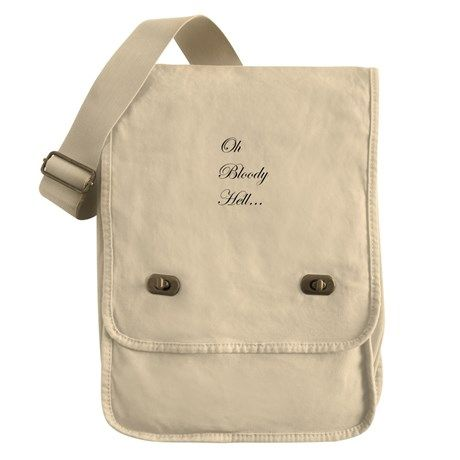 Oh Bloody Hell... Field Bag on CafePress.com